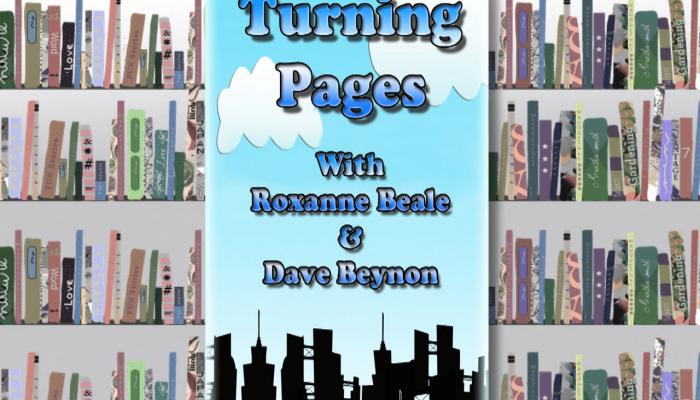 Turning Pages with Roxanne Beale and Dave Beynon