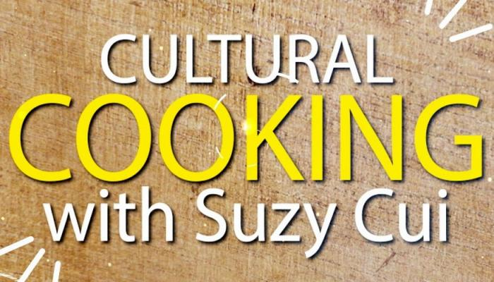 Cultural Cooking with Suzy Cui